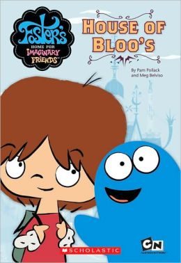 House of Bloo's (Foster's Home For Imaginary Friends Series)