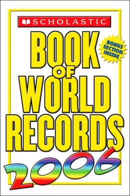 Scholastic Book of World Records 2006