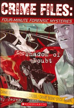 Shadow of a Doubt (Crime Files: Four-Minute Forensic Mysteries)