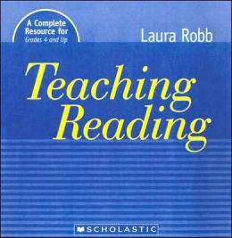 Teaching Reading: A Complete Resource for Grades 4 and Up