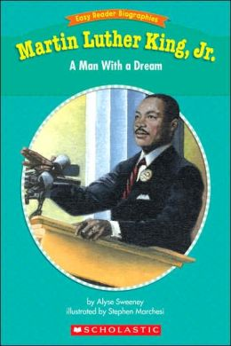 Easy Reader Biographies: Martin Luther King, Jr: A Man with a Dream