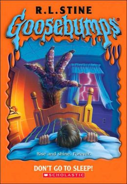 Don't Go to Sleep! (Goosebumps Series)