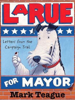 LaRue for Mayor: Letters from the Campaign Trail (Ike LaRue Series)