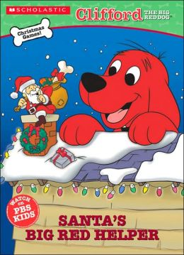 Santa's Big Red Helper (Clifford, the Big Red Dog Series)