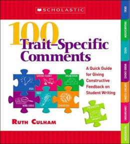 100 Trait-Specific Comments: A Quick Guide for Giving Constructive Feedback on Student Writing