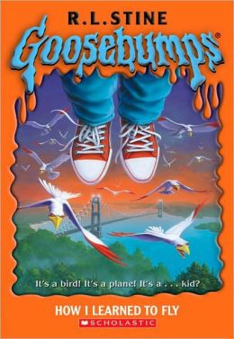 How I Learned To Fly (Goosebumps Series) by R. L. Stine ...