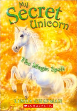 Magic Spell (My Secret Unicorn Series #1)
