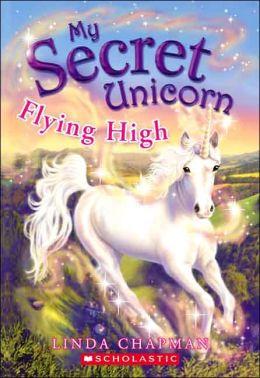 Flying High (My Secret Unicorn Series #3)