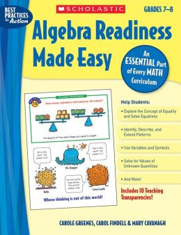 Algebra Readiness Made Easy: Grades 7-8: An Essential Part of Every Math Curriculum