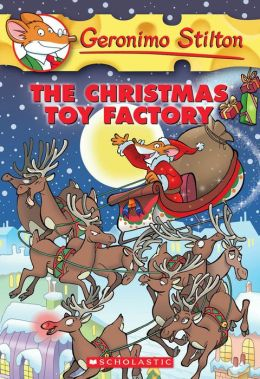 The Christmas Toy Factory (Geronimo Stilton Series #27)