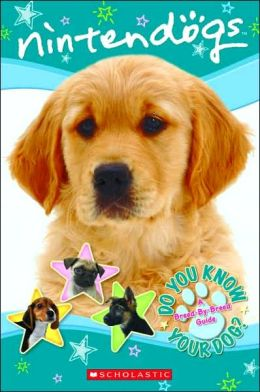 Do You Know Your Dog? : A Breed-by-Breed Guide (Nintendogs Series)