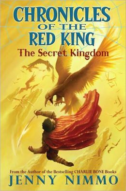 The Secret Kingdom (Chronicles of the Red King Series #1)