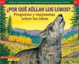 ¿Por qué aullan los lobos? (Why Do Wolves Howl?)