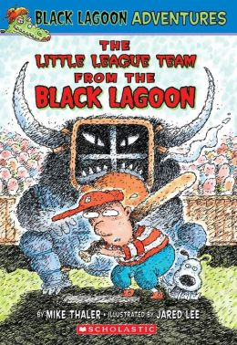 The Little League Team from the Black Lagoon (Black Lagoon Adventures Series #10)