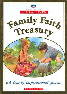 Family Faith Treasury: A Year of Inspirational Stories