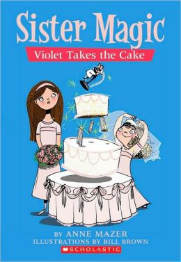 Violet Takes the Cake (Sister Magic Series #5)