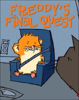 Freddys Final Quest (Golden Hamster Saga Series #5)