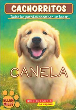 Canela (Cachorritos Series #1) (The Puppy Place: Goldie)