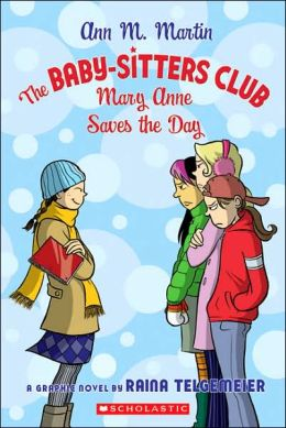 Mary Anne Saves the Day (The Baby-Sitters Club Graphix Series #3)