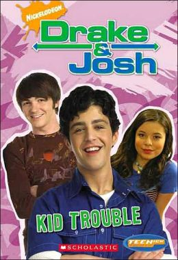 Kid Trouble (Drake & Josh Series #4)