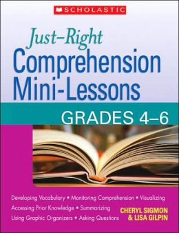 Just-Right Comprehension Mini-Lessons: Grades 4-6