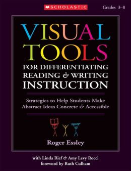 Visual Tools For Differentiating Reading And Writing Instruction
