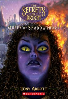 Queen of Shadowthorn (Secrets of Droon Series #31)