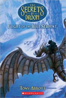Flight of The Blue Serpent (The Secrets of Droon Series #33)