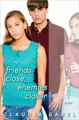 Friends Close Enemies Closer (In or Out Series #4)