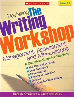 Revisiting the Writing Workshop: Management, Assessment, and Mini-Lessons