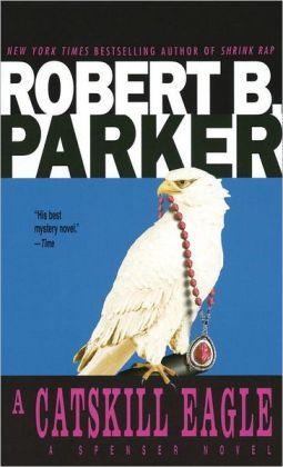 A Catskill Eagle (Spenser Series #12)