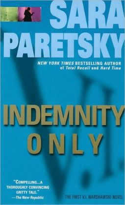 Indemnity Only (V. I. Warshawski Series #1)