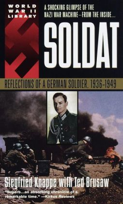 Soldat: Reflections of a German Soldier 1936-1948