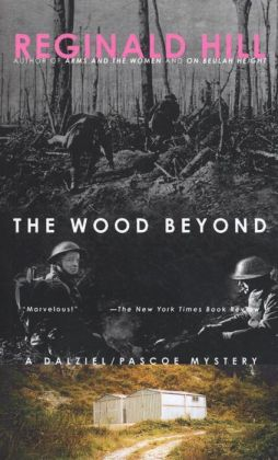 The Wood Beyond (Dalziel and Pascoe Series #15)