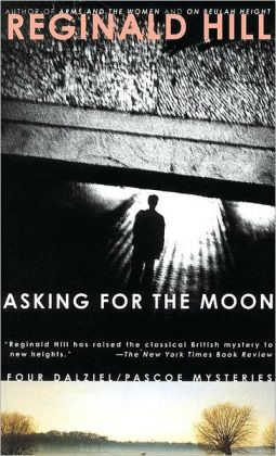 Asking for the Moon (Dalziel and Pascoe Series #16)