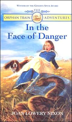 In the Face of Danger (The Orphan Train Adventures Series #3)
