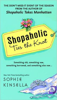Shopaholic Ties the Knot (Shopaholic Series #3)