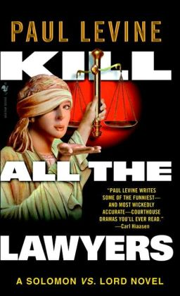 Kill All the Lawyers (Solomon vs. Lord Series #3)