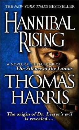 Hannibal Rising (Hannibal Lecter Series #4)