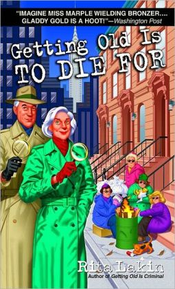 Getting Old Is to Die For (Gladdy Gold Series #4)