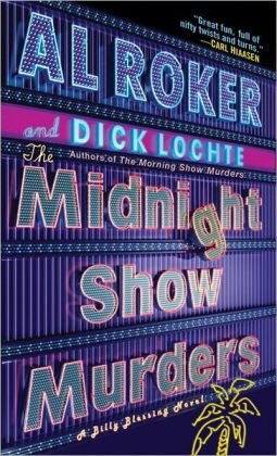 The Midnight Show Murders: A Billy Blessing Novel Al Roker and Dick Lochte