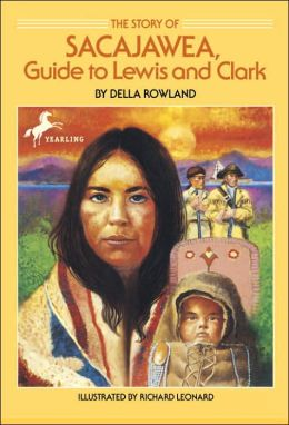 Story of Sacajawea: Guide to Lewis and Clark