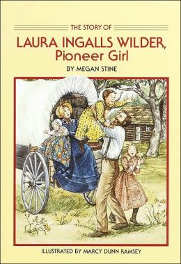 Story of Laura Ingalls Wilder: Pioneer Girl