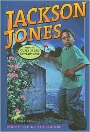 Jackson Jones and the Curse of the Outlaw Rose