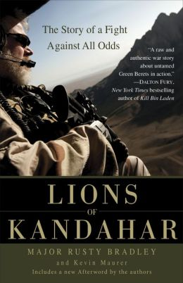 Lions of Kandahar: How the Special Forces and Their Afghan Allies Saved Southern Afghanistan