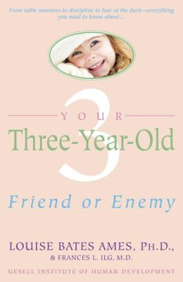 Your Three Year Old: Friend or Enemy