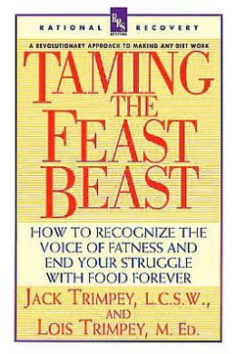 Taming the Feast Beast: How to Recognize the Voice of Fatness and End Your Struggle with Food Forever