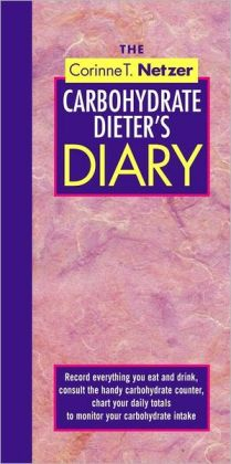 The Corinne T. Netzer Carbohydrate Dieter's Diary