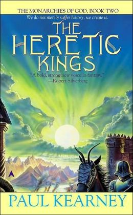 The Heretic Kings (Monarchies of God Series #2)