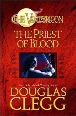 The Priest of Blood (Vampyricon Series #1)